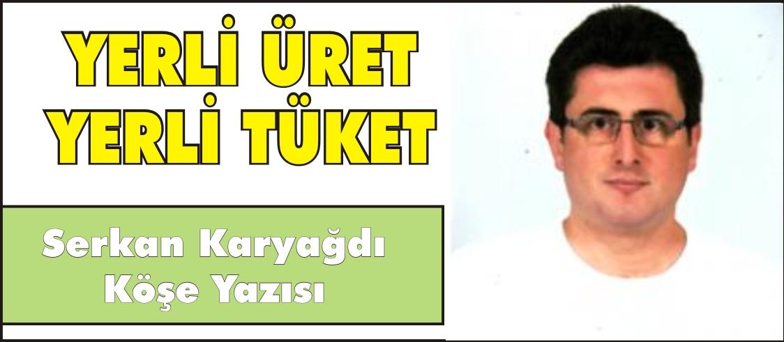 YERLİ ÜRET YERLİ TÜKET