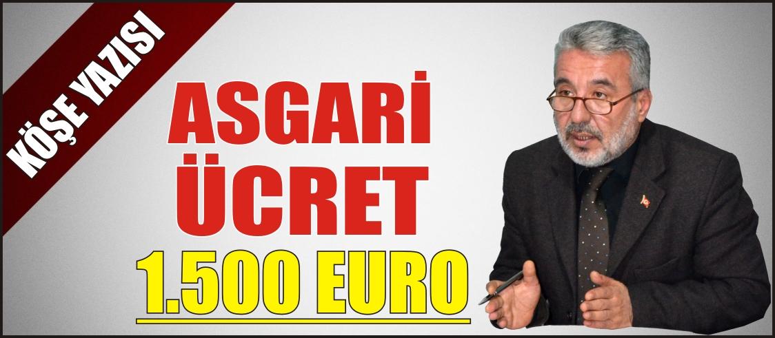 ASGARİ ÜCRET 1,500 EURO