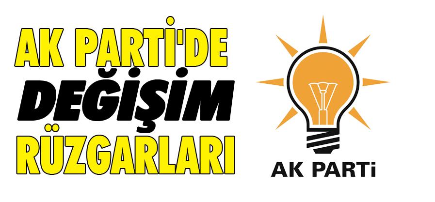 AK PARTİ'DE DEĞİŞİM RÜZGARLARI (1)