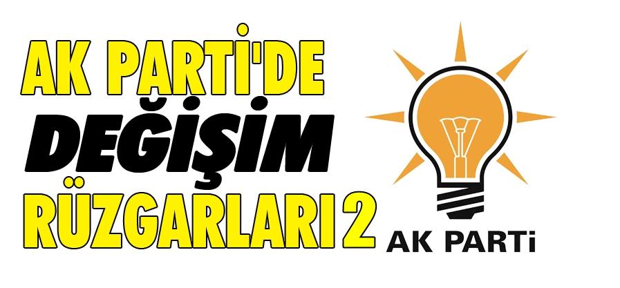 AK PARTİ'DE DEĞİŞİM RÜZGARLARI (2)
