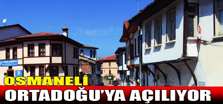 OSMANELİ ORTADOĞU'YA AÇILIYOR