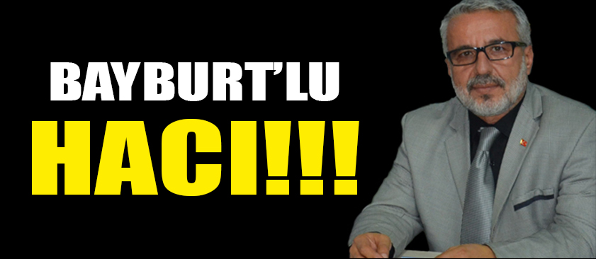 BAYBURT'LU HACI!!!
