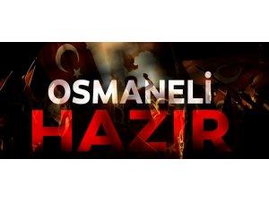 OSMANELİ 15 TEMMUZ'A HAZIR