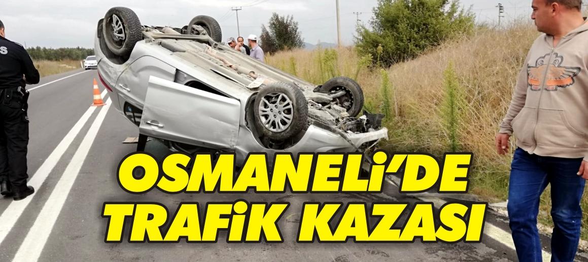 OSMANELİ'DE TRAFİK KAZASI
