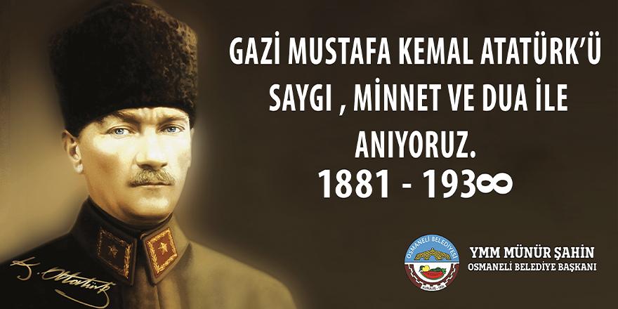 Gazi Mustafa Kemal Atatürk'ü Saygı ve Minnetle Anıyoruz YMM. Münür Şahin