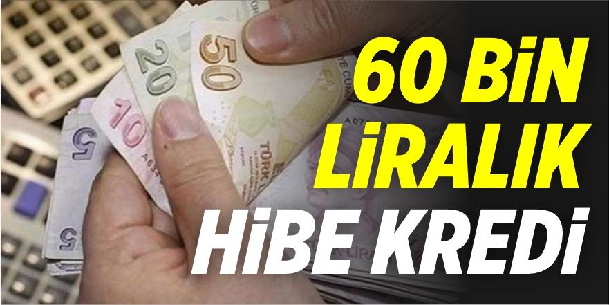 60 Bin Liralık Hibe Kredi
