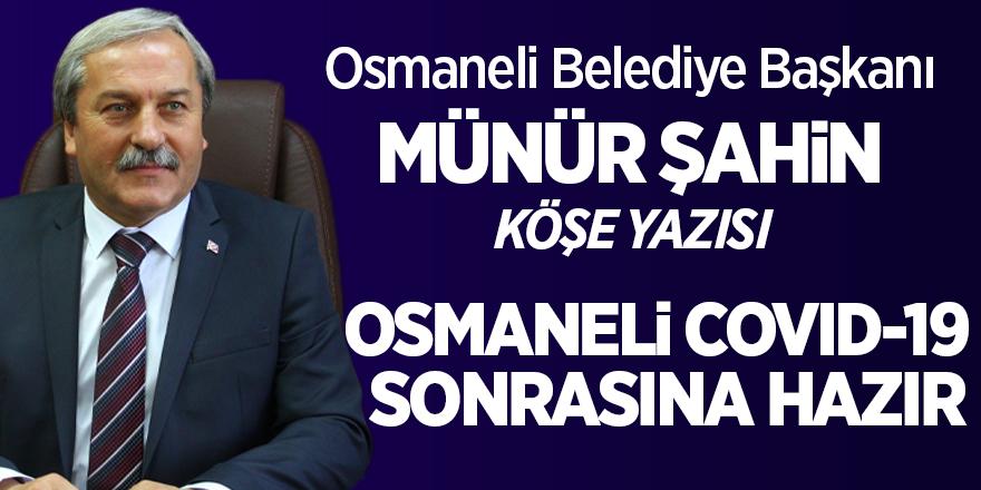 Osmaneli Covid-19 sonrasına hazır