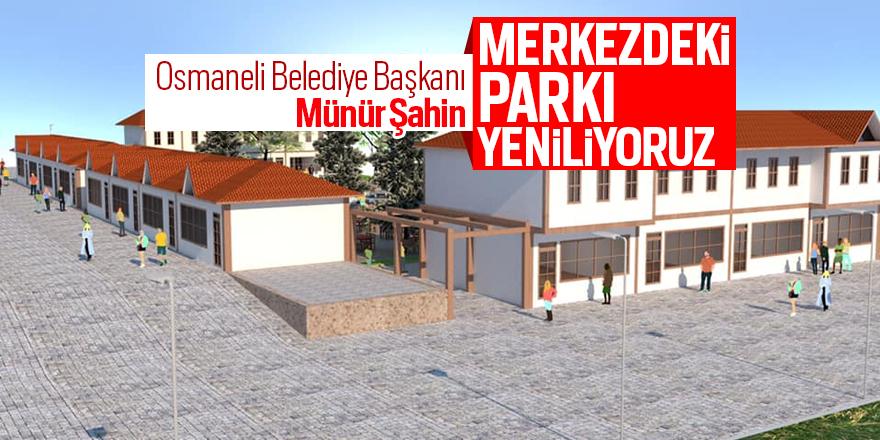 """Osmaneli Belediye Başkanı Münür Şahin """"Merkezdeki Parkı Yeniliyoruz"""""""