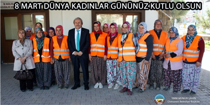Osmaneli Belediye Başkanı Münür Şahin - Kadınlar Günü kutlaması