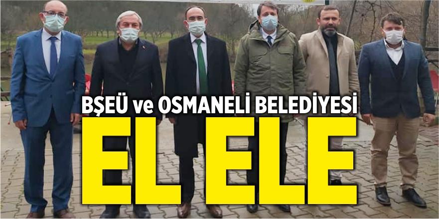 BŞEÜ ve Osmaneli Belediyesi El Ele