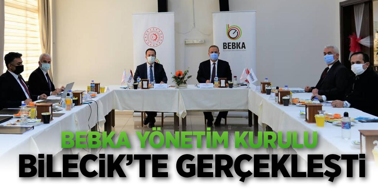 BEBKA yönetim kurulu toplantısı Bilecik'te gerçekleşti