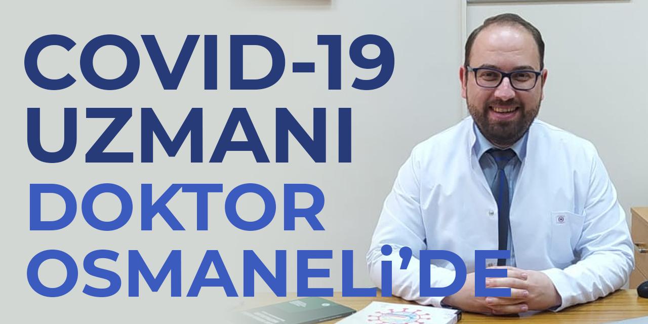 Covid-19 uzmanı doktor Osmaneli'de