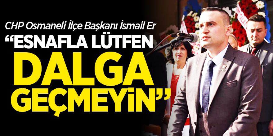 """ESNAFLA LÜTFEN DALGA GEÇMEYİN"""