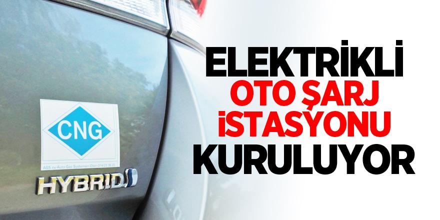 ELEKTRİKLİ OTO ŞARJ İSTASYONU KURULUYOR