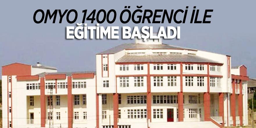 OMYO 1400 ÖĞRENCİ İLE EĞİTİME BAŞLADI