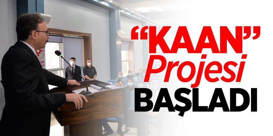 """""""KAAN"""" PROJESİ BİLECİK'TE BAŞLATILDI"""